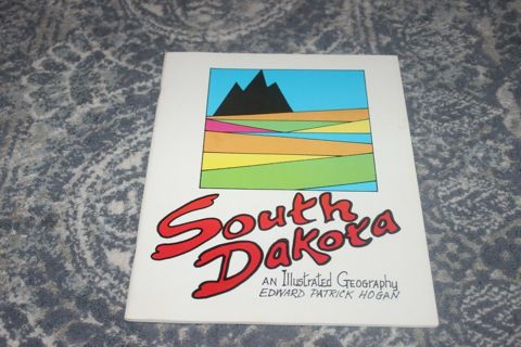 South Dakota an Illustrated Geography 1991 Edward Patrick Hogan NEVER USED! NEW --------------
