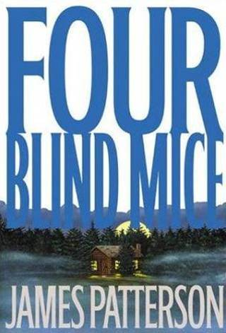 Four Blind Mice - Hardcover by James Patterson