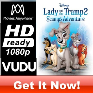 LADY AND THE TRAMP 2: SCAMP'S ADVENTURE HD MOVIES ANYWHERE OR VUDU CODE ONLY