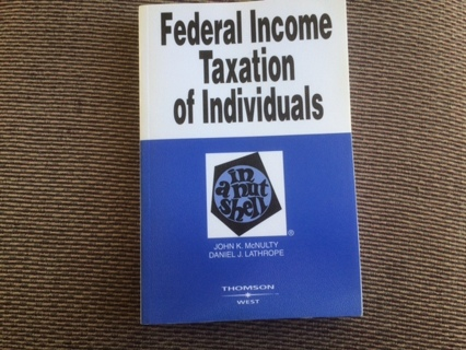 Federal Income Taxation of Individuals by John K. McNulty and Daniel J Lathrope, Paperback