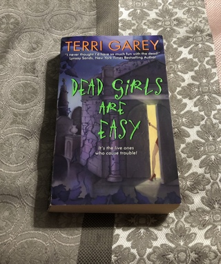 Dead Girls Are Easy by Terri Garey - Paranormal Romance - Ghosts