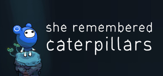 She Remembered Caterpillars (Steam Key)