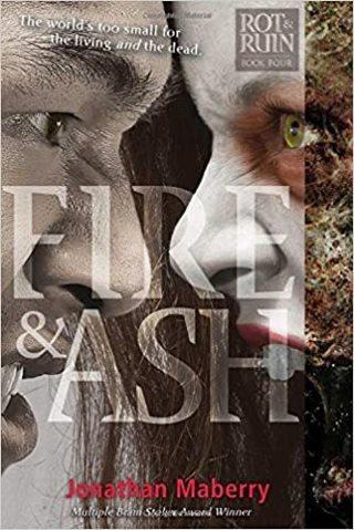 Fire & Ash (Rot & Ruin Book 4)