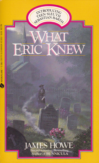What Eric Knew by James Howe