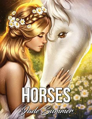 NEW Horses An Adult Coloring Book with Beautiful Wild Horses, Romantic Country Scenes