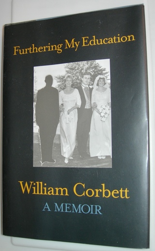 Furthering My Education, by William Corbett, A Memoir, Hardcover, $21.95 value