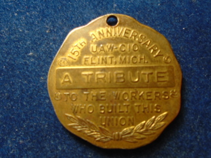 "1937-1952 UAW "" SIT DOWN STRIKE "" FLINT MI TRIBUTE MEDAL!"