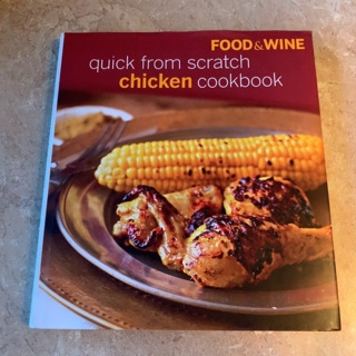 Food and wine quick from scratch chicken cookbook