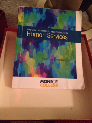 Theory, Practice, and Trends in Human Services (HSE 210 Human Services Issues)