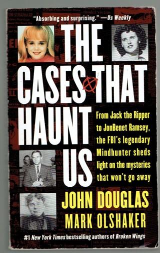 The Cases That Haunt Us Book By John Douglas Mark Olshaker True Crime
