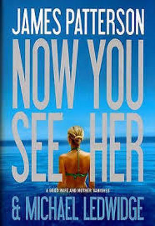 (NEW!) NOW YOU SEE HER by James Patterson (HB/DJ)