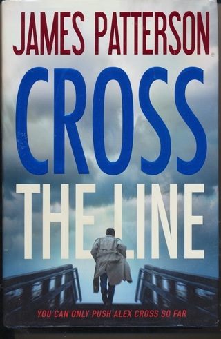 """""""Cross the Line"""" by James Patterson, Hardcover, Like New Condition - BK-1029"""