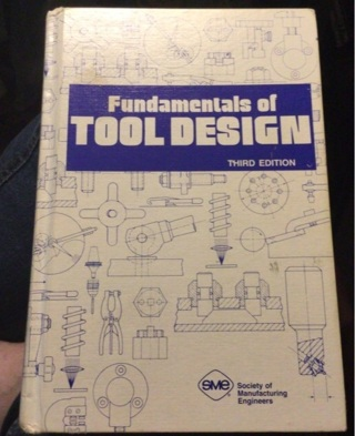 Fundamentals of Tool Design, Society Of Manufacturing Engineers