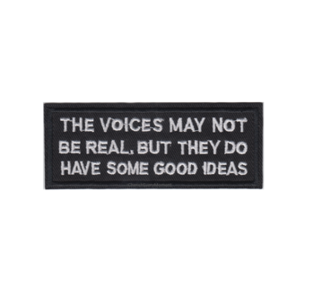 The Voices May Not Be Real Embroidered Iron On Patch