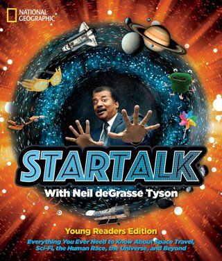 StarTalk Young Readers Edition by Neil deGrasse Tyson (Author) FREE SHIPPING