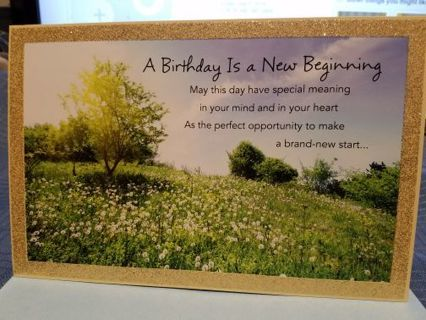 A BIRTHDAY IS A NEW BEGINNING BEAUTIFUL CARD W/ ENVELOPE