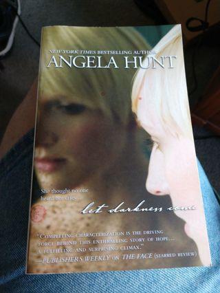 Let Darkness Come by Angela Hunt (paperback)
