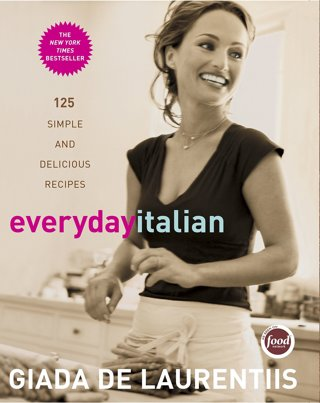 Everyday Italian: 125 Simple and Delicious Recipes - Hardcover