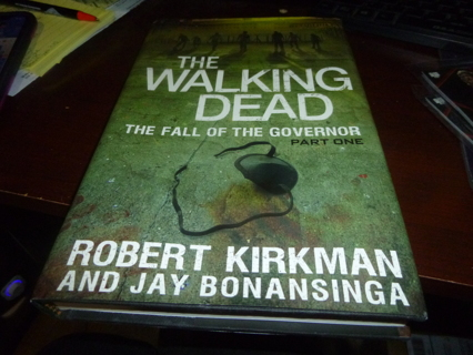 The Walking Dead The Fall of the Governor by Robert Kirkman, Jay Bonansinga