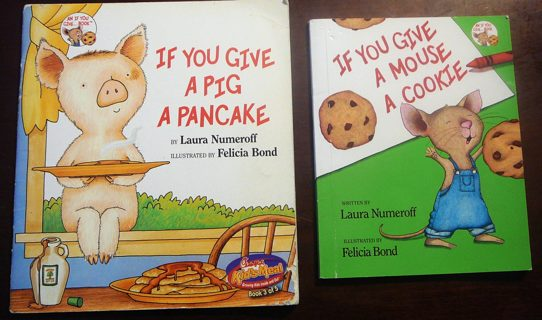 """If you give a Pig a pancake and If you give a mouse a Cookie""..Children's Books"