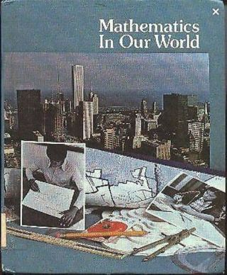 Mathematics in Our World: 3rd Edition by Robert E. Eicholz‎ Phares G. O'Daffer Charles R. Fleenor