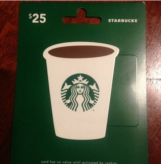 25 DOLLAR STARBUCK GIFT CARD :)