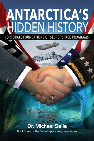 Antarctica's Hidden History: Corporate Foundations of Secret Space Programs FREE SHIPPING