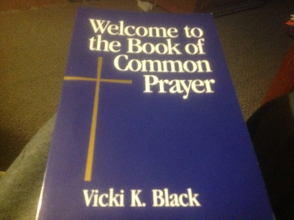 WELCOME TO THE BOOK OF COMMON PRAYER ay VICKI K BLACK