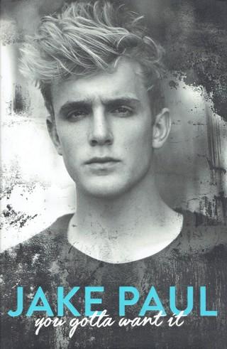 Jake Paul You Gotta Want It Book By Jake Paul Hardcover