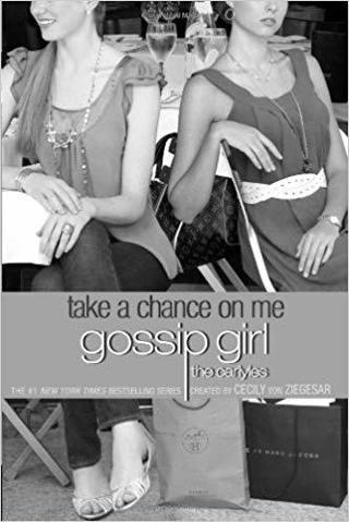 TAKE A CHANCE ON ME, A GOSSIP CIRL SERIES NOVEL