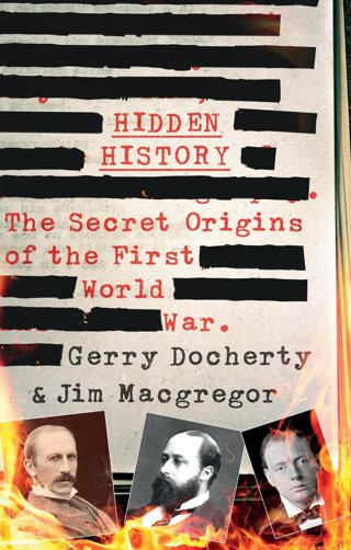NEW Hidden History: The Secret Origins of the First World War. (Hardcover) FREE SHIPPING