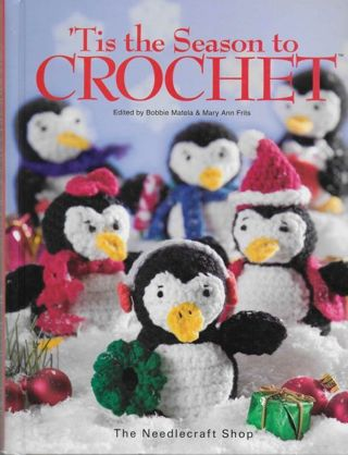 Hardcover Book: TIS THE SEASON TO CROCHET Spiral Bound 75 Projects 160 Pages