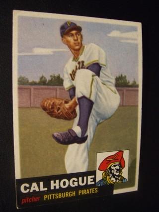 1953 Topps EXMT - NRMT BASEBALL CARD HIGH # 238, CAL HOGUE - PIRATES SP VERY RARE. BV=$100