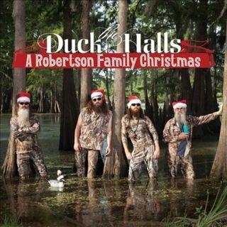 Duck the Halls A Robertson Family Christmas