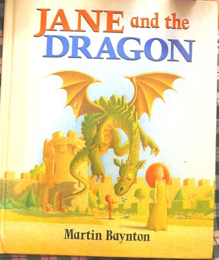 """""""Jane and the Dragon"""" by Martin Baynton Children's Hardcover book"""