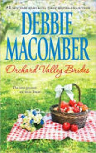 "Debbie Macomber ""Orchard Valley Brides"