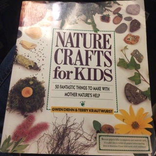 Nature Crafts for Kids: 50 Fantastic Things to Make for Kids