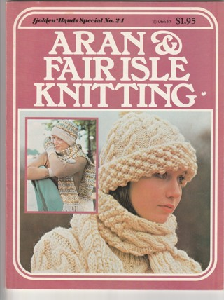 Craft Magazine: Aran & Fair Isle Knitting