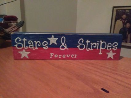 Stars & Stripes Forever Handmade wood plaque Rustic home Decor Red White & Blue America