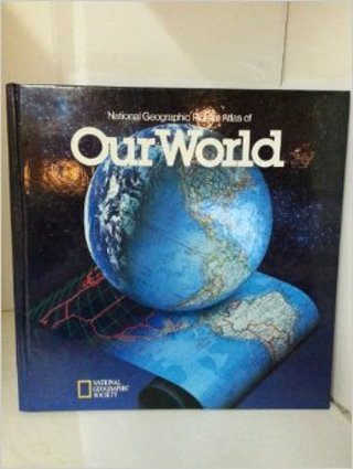 NATIONAL GEOGRAPHIC PITCHER ATLAS OF OUR WORLD by national geographic society