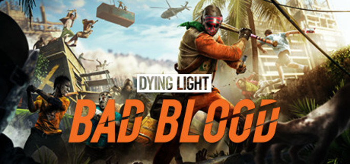 Dying light Bad Blood Steam Key