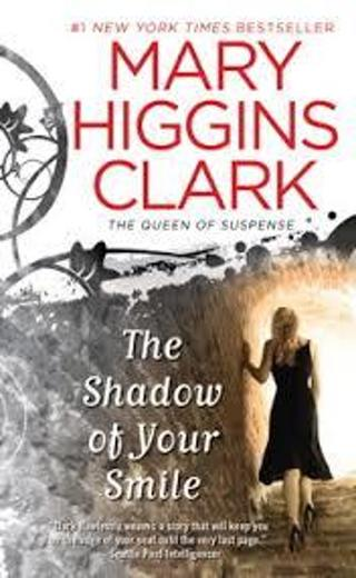 (NEW!) THE SHADOW of YOUR SMILE by Mary Higgins Clark (HB/DJ-1st ED) #LLP106dk