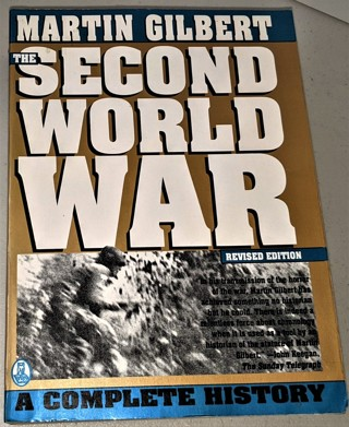 1989 THE SECOND WORLD WAR a Complete History by Martin Gilbert  Softcover  846 pages 52 oz. 102 Maps
