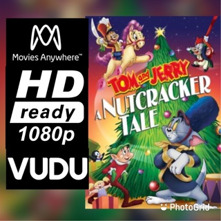 TOM AND JERRY: A NUTCRACKER TALE HD MOVIES ANYWHERE OR VUDU CODE ONLY