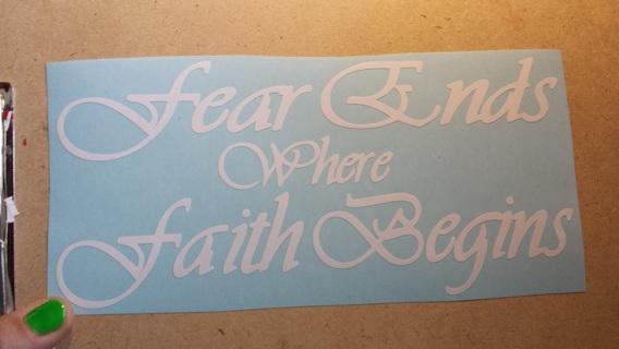 Fear Ends Faith Begins Decal