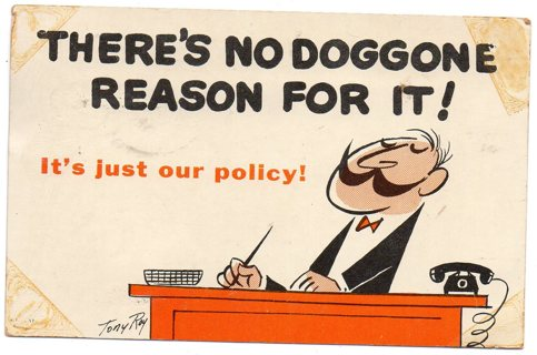 Vintage used postcard: Comic: 1961 There's No Doggone Reason for It! Just Our Policy