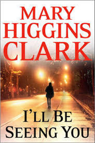 I'LL BE SEEING YOU by Mary Higgins Clark (HB/DJ-GC) #LLP35ML