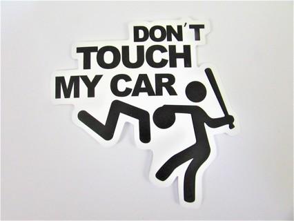 DON'T TOUCH!- Vinyl Sticker- Helmet/Car/Skateboard/Business/Crafts
