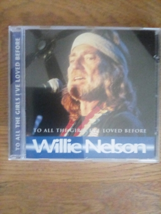 NEVER USED WILLIE NELSON CD (TO ALL THE GIRLS I'VE LOVED BEFORE)