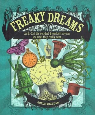 Freaky Dreams Book By Adele Nozedar Hardcover